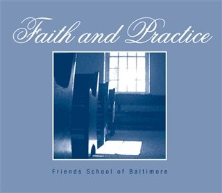 Friends School of Baltimore Faith and Practice