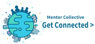 Mentor Collective - Get Connected Now >