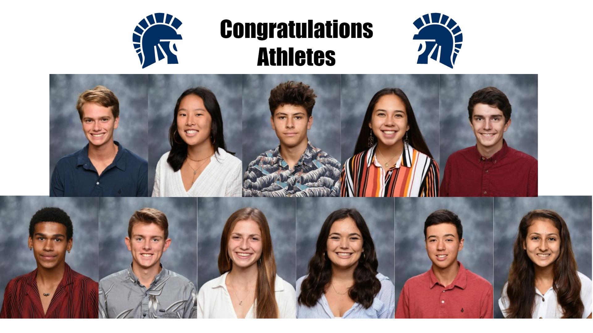 Miles Stone (Tennis), Michelle Tasaki (Tennis), Keala Frost Lopez (Surfing), Lei Ana Bland (Surfing), Parker Almeida (Baseball), Chase Keating (Volleyball), Louie Smith (Track), Sophia Horovitz (Track), Chloe LoGrande (Water Polo), Pierce Dowd (Golf), Kelsie Sparks (Golf)