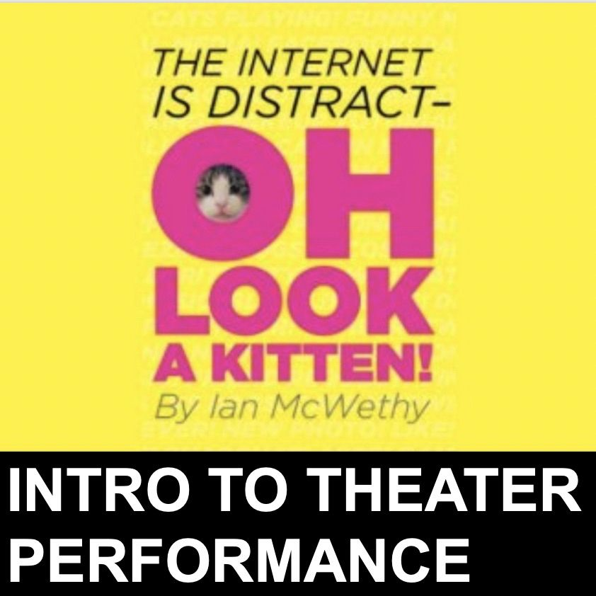 At 9:45 a.m., the Intro to Theater class will perform this high-octane comedy about the rabbit hole of distraction that is the internet. Copy and paste: bit.ly/2L5DR1d