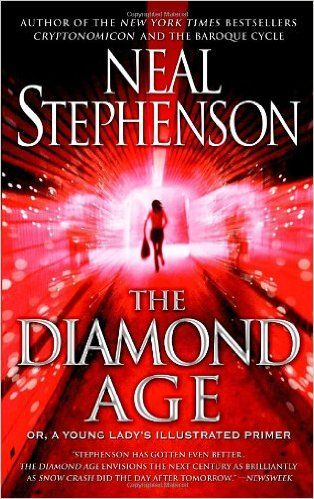 The Diamond Age or, a Young Lady's Illustrated Primer by Neal Stephenson