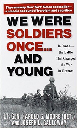 We Were Soldiers Once...And Young by Lt. Gen. Harold G. Moore (Ret.) & Joseph L. Galloway
