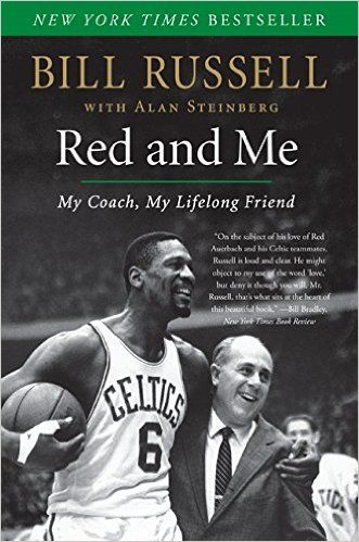 Red and Me: My Coach, My Lifelong Friend by Bill Russell