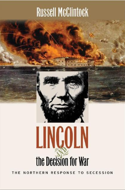 Lincoln & the Decision for War, R. McClintock