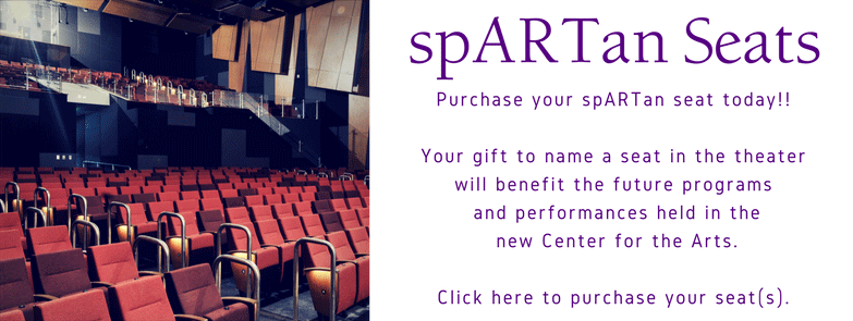 Sponsor a spARTan seat in the new Center for the Arts!