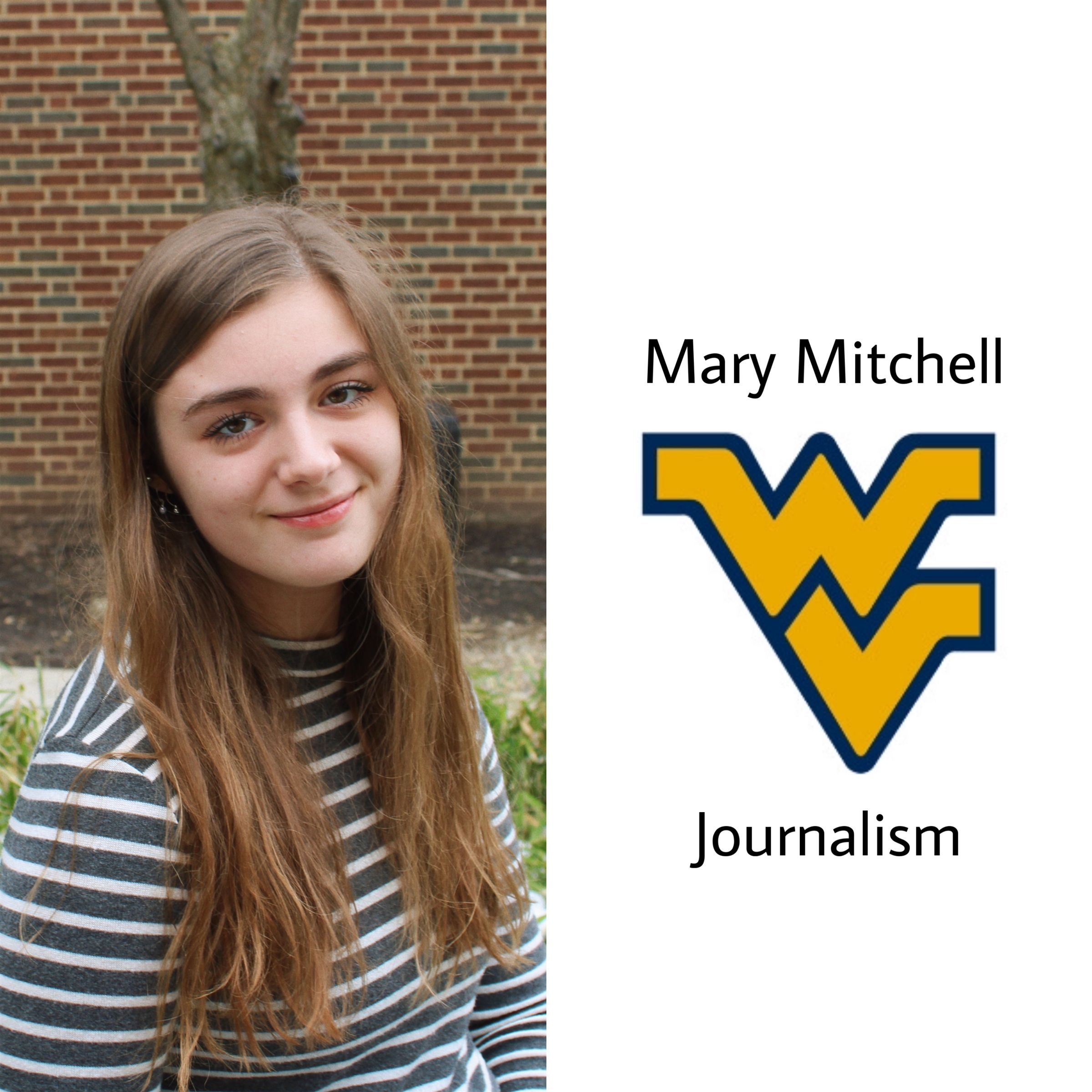 Mary's off to Morgantown!!!! Can't wait to see what she'll do over at West Virginia University!! She's going to be majoring in journalism so you know, this isn't the last you'll hear of Mary Mitchell!!