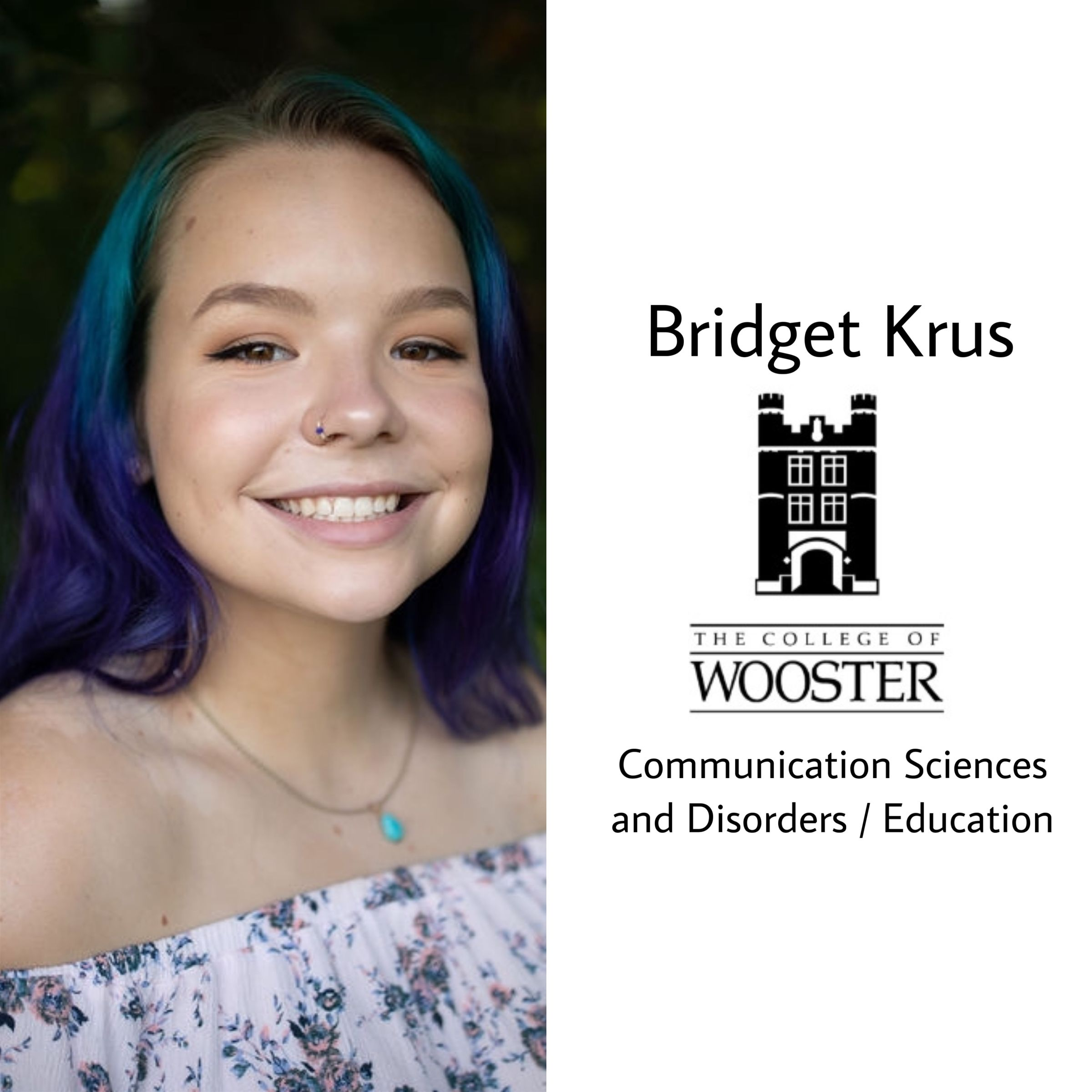 Congrats Bridget!!!! She will be at the College of Wooster this fall. She is majoring in Communication sciences and disorders and Education! So proud!