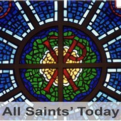 All Saints' Today