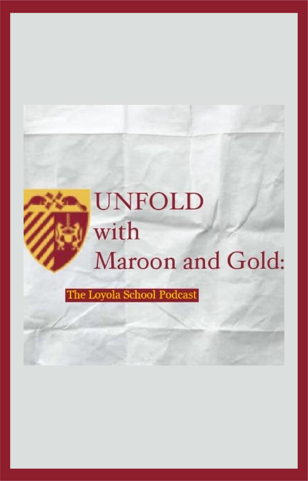 Unfold with Maroon and Gold