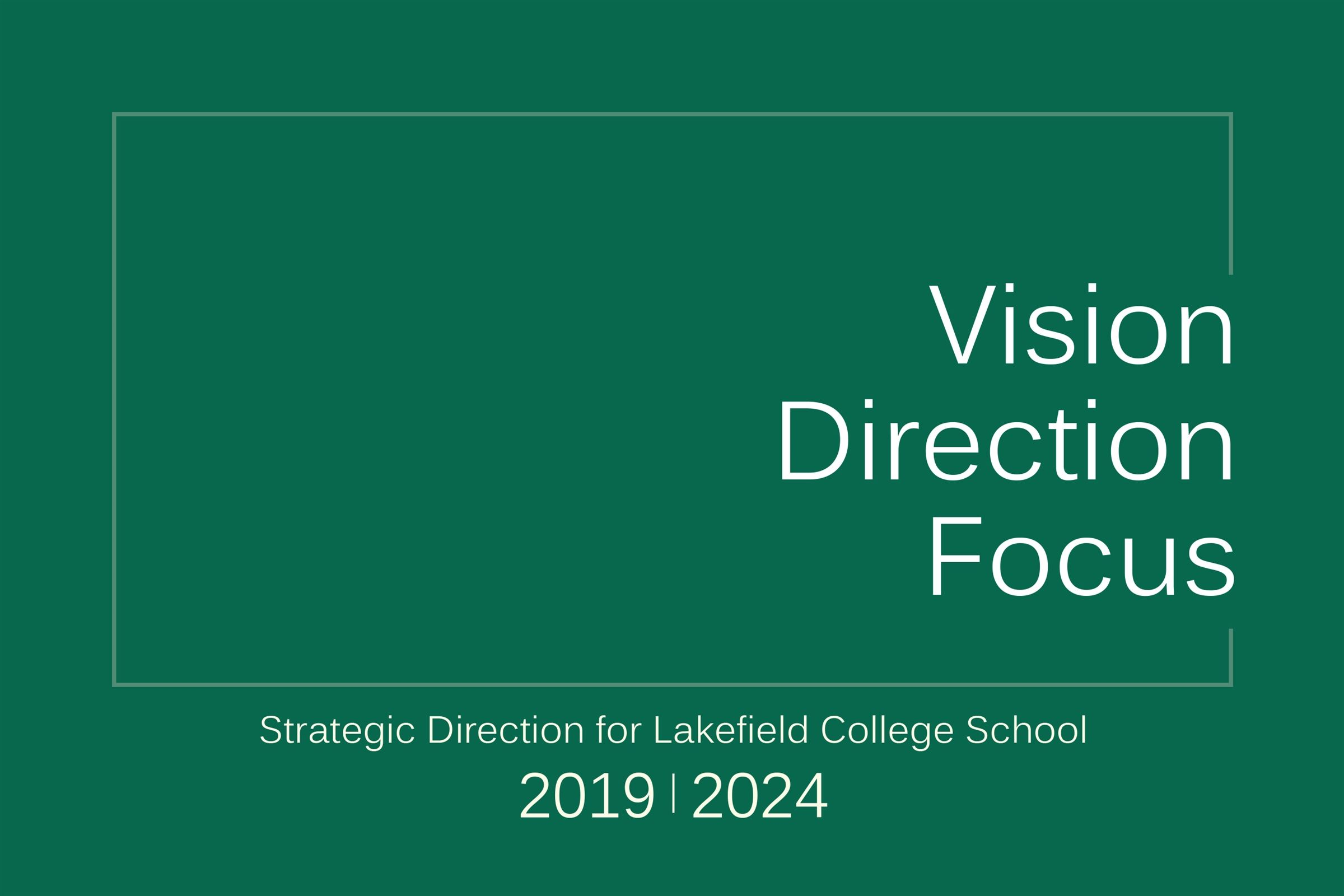 Vision. Direction. Focus.