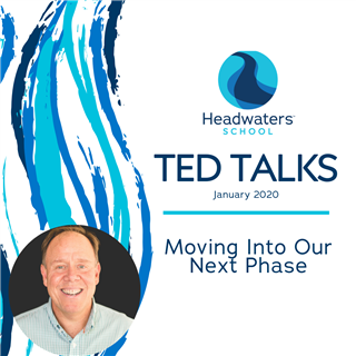 Ted Talks: Moving Into Our Next Phase, January 2020