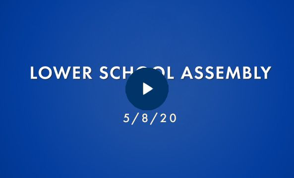 Lower School Assembly - 5.8.20