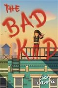 The Bad Kid by Lariviere, Sarah