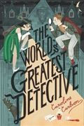 The World's Greatest Detective by Caroline Carison