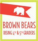 Brown Bears (Rising 4th & 5th Grade)
