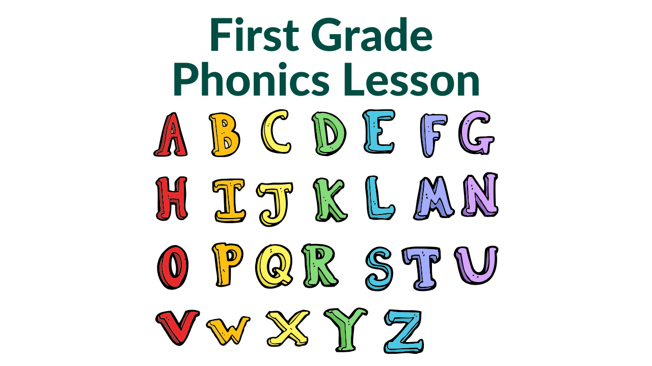 First Grade Phonics Lesson