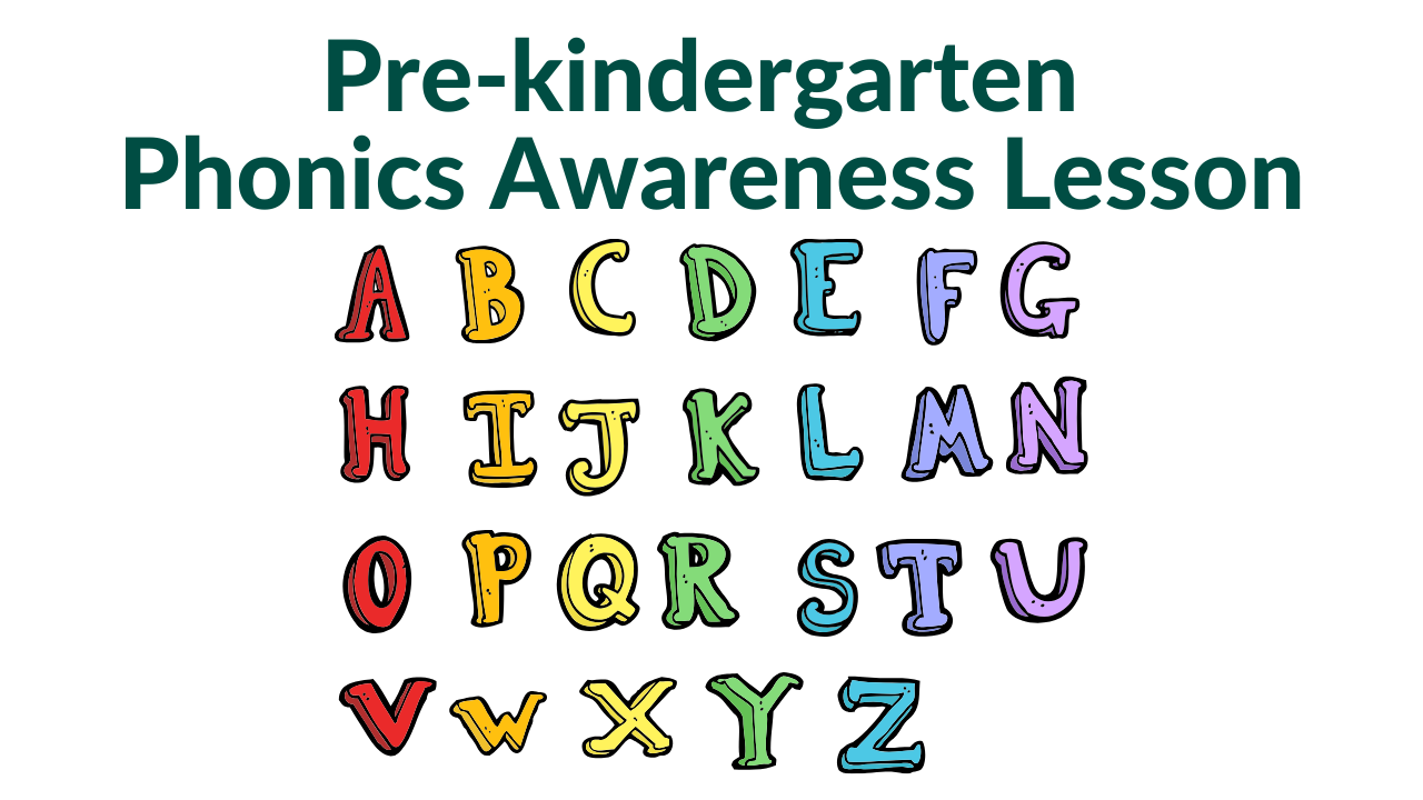Pre-kindergarten  Phonics Awareness Lesson