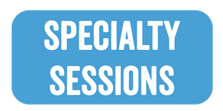 Specialty Sessions (Click Here)