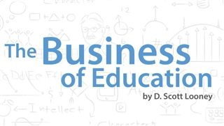 Read The Business of Education by D. Scott Looney