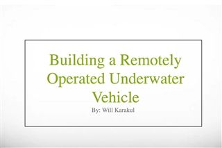Designing and Building a Remotely Operated Underwater Vehicle