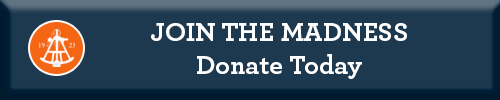 Join the Madness - Donate Today