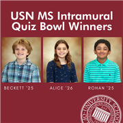 Middle School Quiz Bowl team members Beckett Dahir '25, Alice Littlehale '26, and Rohan Ramachdran '25 took home first in the first USN Middle School Intramural Quiz Bowl Tournament of the school year..