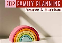 "Azureé Harrison's ""LGBTQ Pocket Guide to Family Planning"""