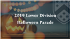 2019 Lower Division Halloween Parade