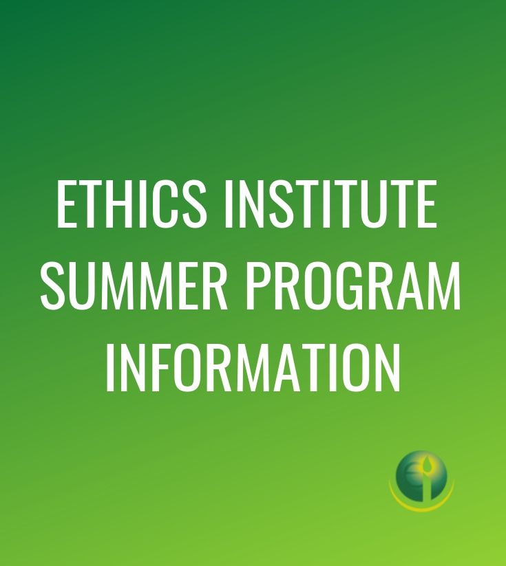 Register for Ethics Institute Summer Programs!