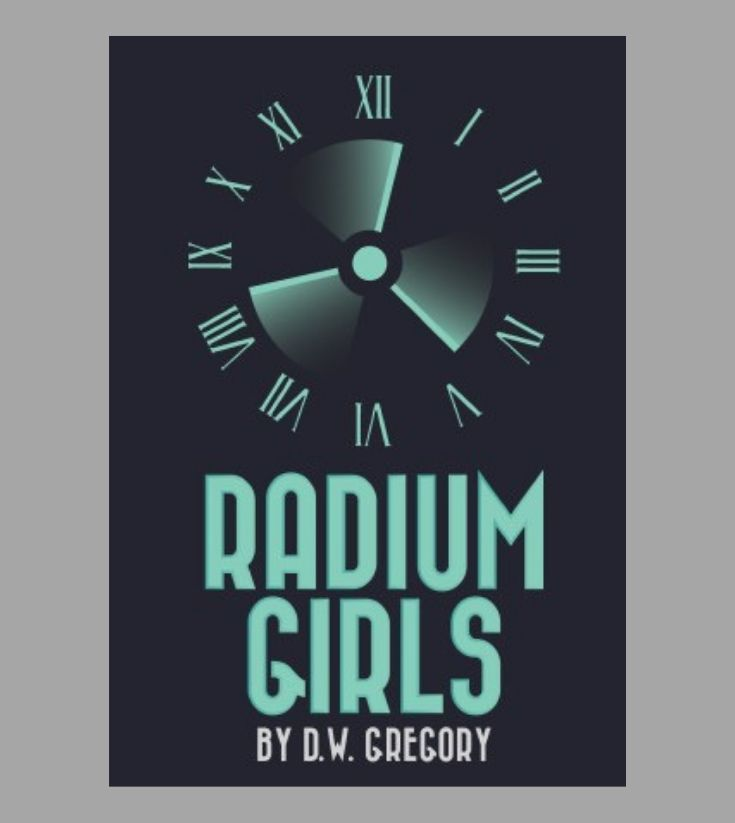 Kent Place Upper School Presents Radium Girls by E.W. Gregory