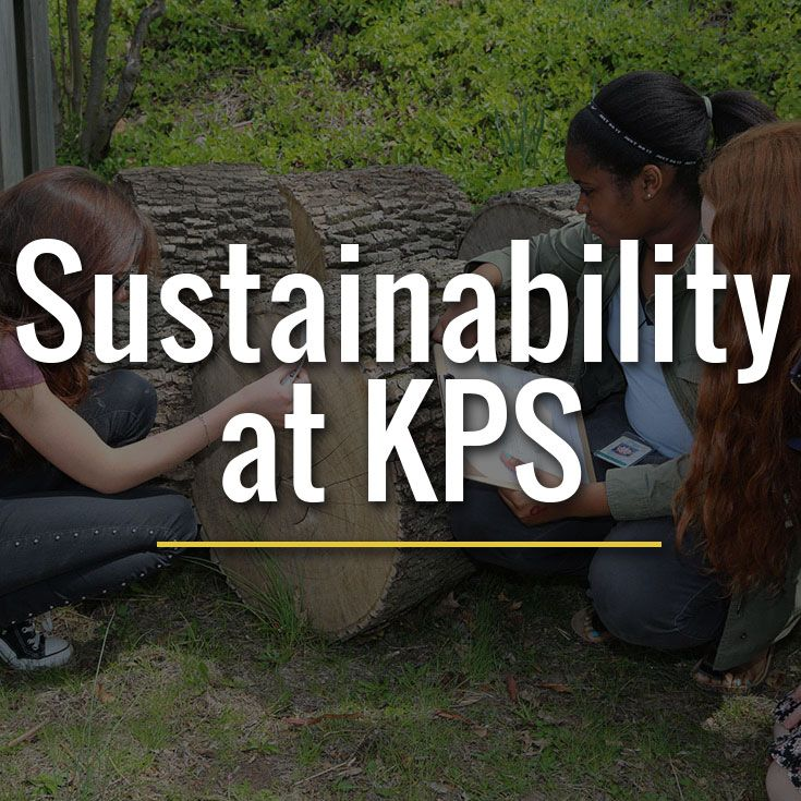 KPS sees sustainability as a crucial element for our community as we move forward with improving our campus.