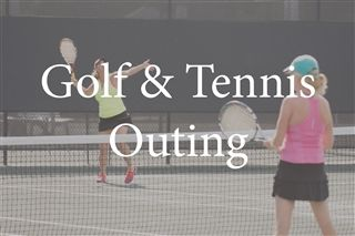 Golf & Tennis Outing