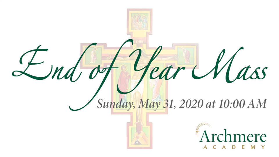 A recording of the End of Year Mass is posted on the Archmere Academy YouTube Channel.