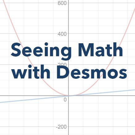 Seeing Math with Desmos