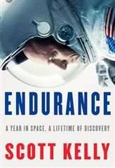 Astronaut Scott Kelly's New Book: Endurance: A Year in Space, A Lifetime of Discovery