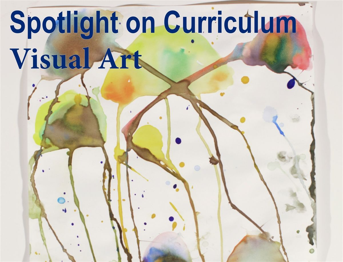 Spotlight on Curriculum: Visual Arts