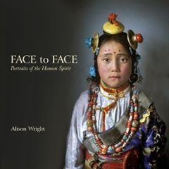 Face to Face: Portraits of the Human Spirit is Alison Wright's latest book.