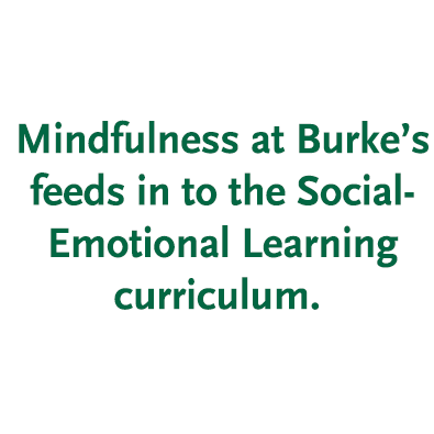 Mindfulness Takes Root in the Classroom at Burke's