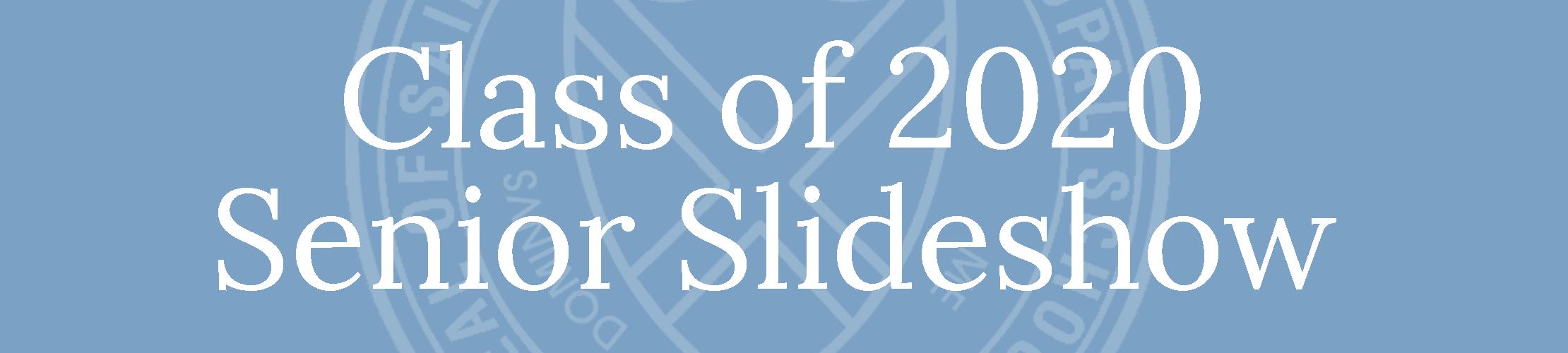 Class of 2020 Slideshow