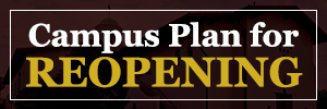 Campus Reopening Plan