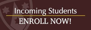 Incoming Students Enroll Now