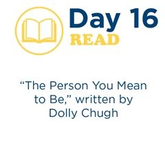"""The Person You Mean to Be"" - Day 16"