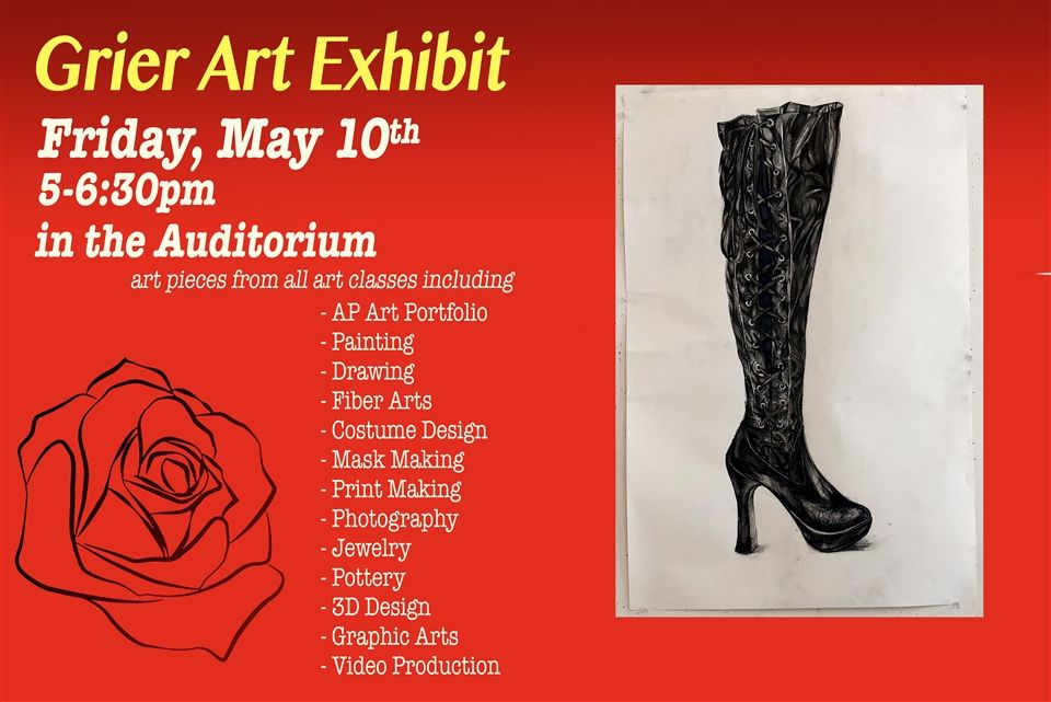 Come to the Grier Art Exhibit on Friday, May 10th at 5pm in the Auditorium!