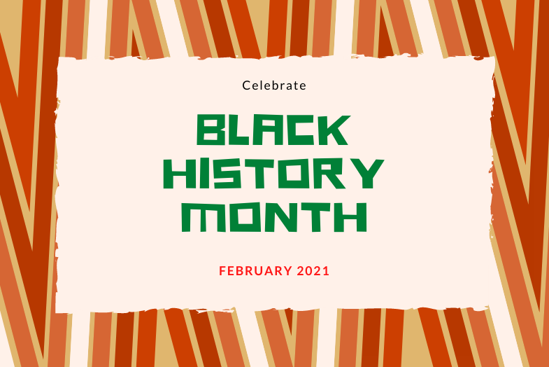 Celebrate Black History Month this February 2021