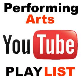 Performing Arts YouTube Playlist