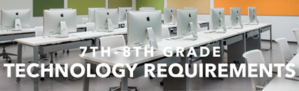 7th-8th Grade Technology Requirements