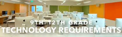 9th-12th Grade Technology Requirements