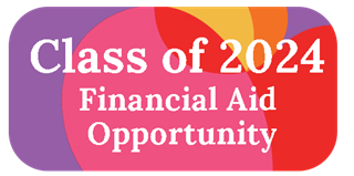 Class of 2024 Financial Aid Opportunity