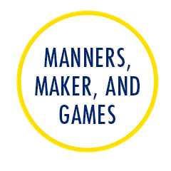 Manners, Maker and Games