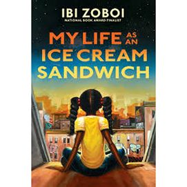My Life as an Ice Cream Sandwich by Author Ibi Zoboi